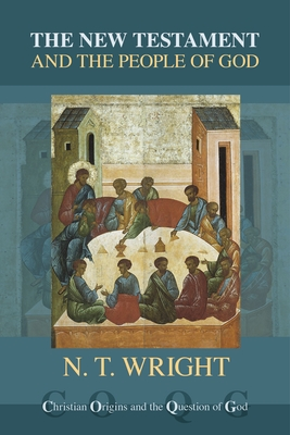 The New Testament and the People of God - Wright, N. T.