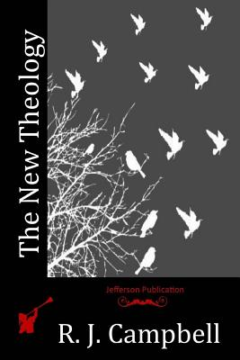 The New Theology - Campbell, R J