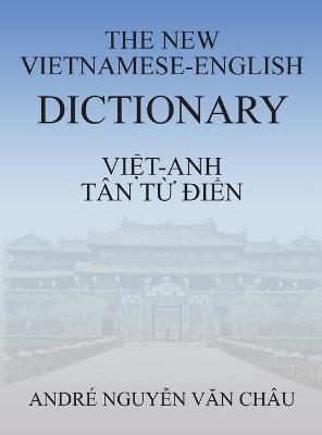 The New Vietnamese-English Dictionary - Van Chau, Andre Nguyen