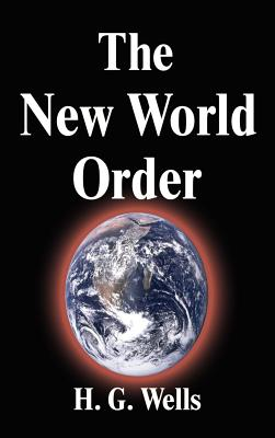 The New World Order - Wells, H G