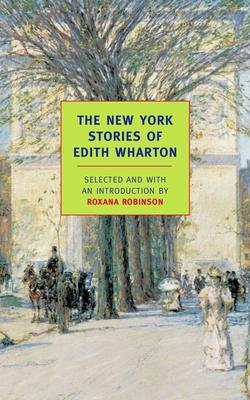 The New York Stories of Edith Wharton - Wharton, Edith