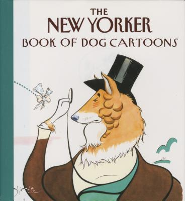 The New Yorker Book of Dog Cartoons - New Yorker Magazine, and Mitchell, Carolyn B