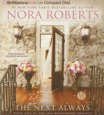 The Next Always - Roberts, Nora, and Andrews, MacLeod (Read by)