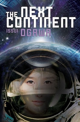 The Next Continent (Novel) - Ogawa, Issui