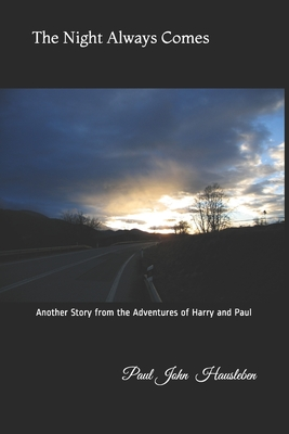 The Night Always Comes: Another Story from the Adventures of Harry and Paul - Hausleben, MR Paul John