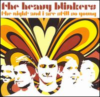 The Night and I Are Still So Young - The Heavy Blinkers