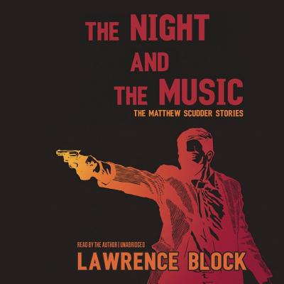 The Night and the Music: The Matthew Scudder Stories - Block, Lawrence (Read by)