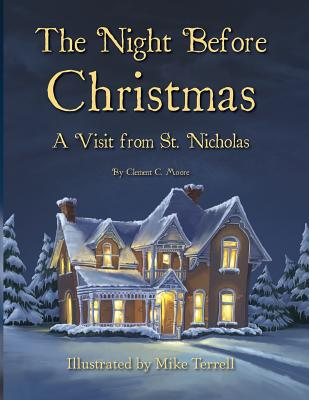 The Night Before Christmas: A Visit from St. Nicholas - Moore, Clement Clarke, and Robbins, Nick (Editor)