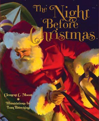 The Night Before Christmas - Browning, Tom, and Moore, Clement C.