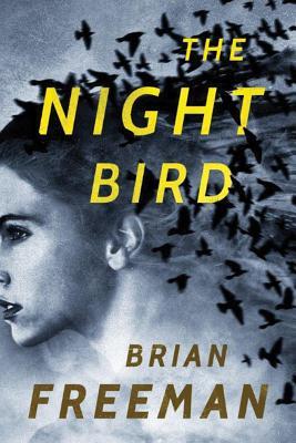 The Night Bird - Freeman, Brian, MD