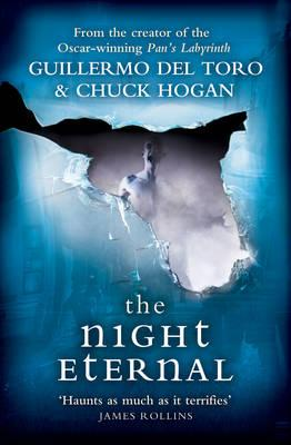 The Night Eternal - Toro, Guillermo del, and Hogan, Chuck