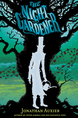 The Night Gardener - Auxier, Jonathan