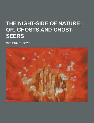 The Night-Side of Nature - Crowe, Catherine