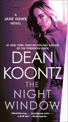 The Night Window: A Jane Hawk Novel - Koontz, Dean