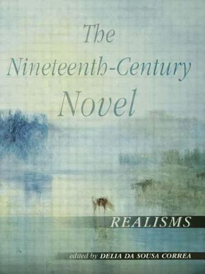 The Nineteenth-Century Novel: Realisms - Da Sousa Correa, Delia (Editor)