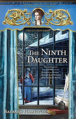 The Ninth Daughter: An Abigail Adams Mystery - Hamilton, Barbara