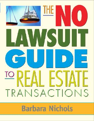 The No-Lawsuit Guide to Real Estate Transactions - Nichols, Barbara, Ms.