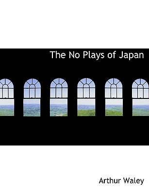 The No Plays of Japan - Waley, Arthur
