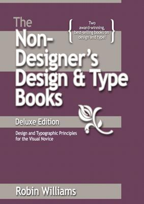 The Non-Designer's Design and Type Books, Deluxe Edition - Williams, Robin