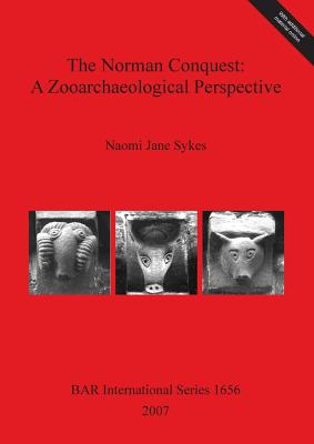 The Norman Conquest: A Zooarchaeological Perspective - Sykes, Naomi