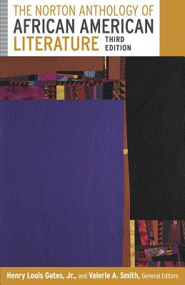The Norton Anthology of African American Literature - Gates, Henry Louis, Jr. (Editor), and Smith, Valerie (Editor), and Andrews, William L (Editor)