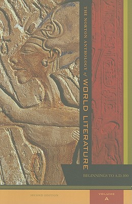 The Norton Anthology of World Literature, Volume A: Beginning to A.D. 100 - Lawall, Sarah (Editor), and Mack, Maynard (Editor), and Clinton, Jerome W (Editor)