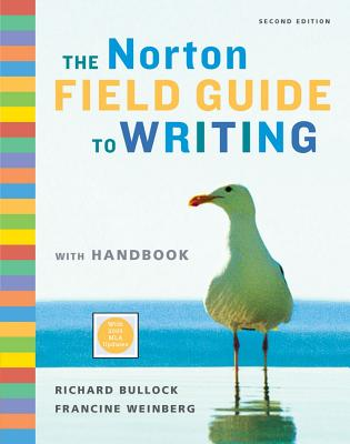 The Norton Field Guide to Writing with Handbook - Bullock, Richard, and Weinberg, Francine