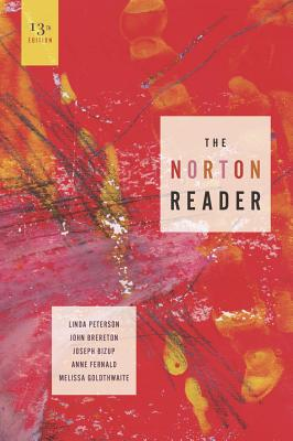 The Norton Reader: An Anthology of Nonfiction - Peterson, Linda H, Professor (Editor), and Brereton, John C (Editor), and Bizup, Joseph (Editor)