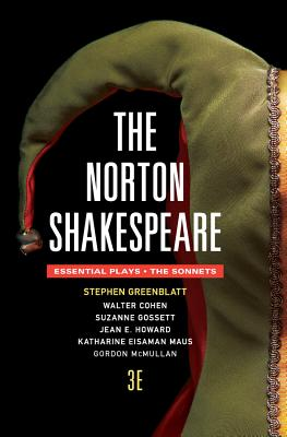 The Norton Shakespeare: The Essential Plays / The Sonnets - Greenblatt, Stephen (General editor), and Cohen, Walter (Editor), and Howard, Jean E. (Editor)