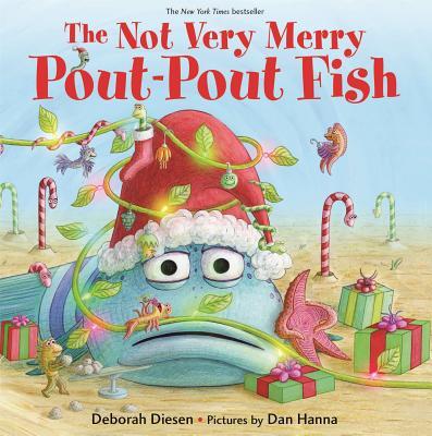 The Not Very Merry Pout-Pout Fish - Diesen, Deborah