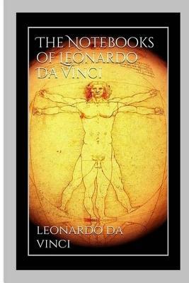 The Notebooks of Leonardo Da Vinci - Vinci, Leonardo Da, and Richter, Jean Paul (Translated by)