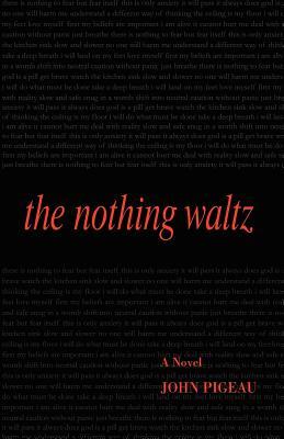 The Nothing Waltz - Pigeau, John