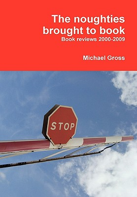 The Noughties Brought to Book - Gross, Michael, Professor