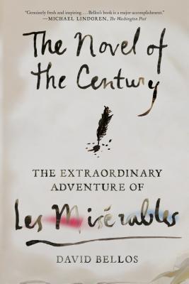 The Novel of the Century: The Extraordinary Adventure of Les Misérables - Bellos, David