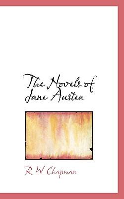 The Novels of Jane Austen - Chapman, R W