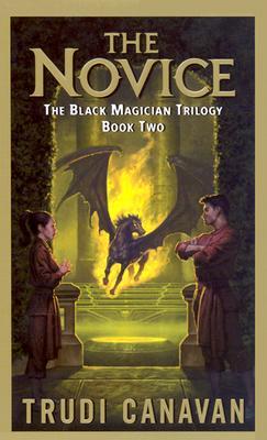 The Novice: The Black Magician Trilogy Book 2 - Canavan, Trudi