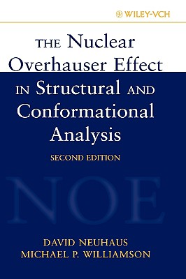 The Nuclear Overhauser Effect in Structural and Conformational Analysis - Neuhaus, David, and Williamson, Michael P