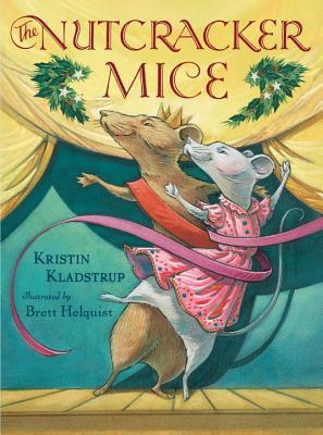 The Nutcracker Mice - Kladstrup, Kristin