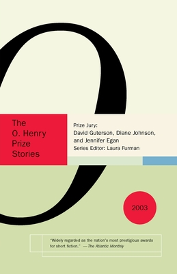 The O. Henry Prize Stories 2003 - Furman, Laura (Editor)