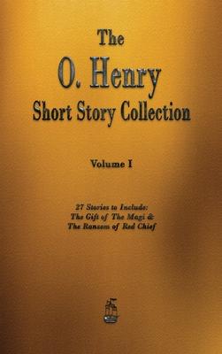 The O. Henry Short Story Collection - Volume I - O'Henry