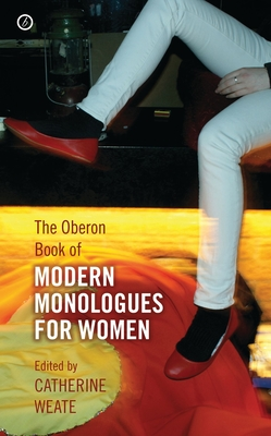 The Oberon Book of Modern Monologues for Women - Weate, Catherine (Editor)