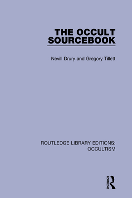 The Occult Sourcebook - Drury, Nevill, and Tillett, Gregory