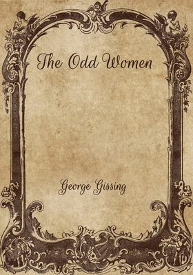 The Odd Women - Gissing, George