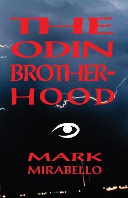 The Odin Brotherhood - Mirabello, Mark, PH.D.
