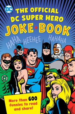 The Official DC Super Hero Joke Book, 20 - Robin, Michael, and Parvis, Sarah, and Smith, Noah