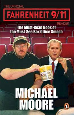 The Official Fahrenheit 9-11 Reader - Moore, Michael