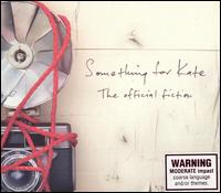 The Official Fiction - Something for Kate