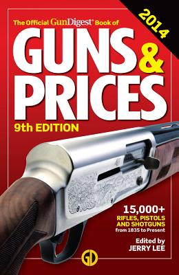 The Official Gun Digest Book of Guns & Prices - Lee, Jerry (Editor)