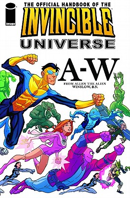 The Official Handbook of the Invincible Universe - Walker, Cory (Creator), and Kirkman, Robert (Creator)