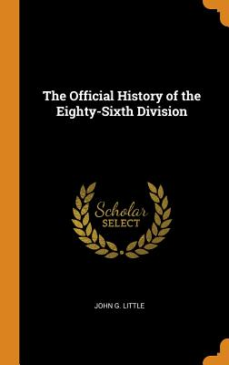 The Official History of the Eighty-Sixth Division - Little, John G